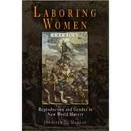 Laboring Women by Morgan, Jennifer L., 9780812218732