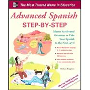 Advanced Spanish Step-by-Step Master Accelerated Grammar to Take Your Spanish to the Next Level by Bregstein, Barbara, 9780071768733