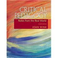 Critical Pedagogy Notes from the Real World by Wink, Joan, 9780137028733