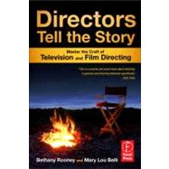 Directors Tell the Story: Master the Craft of Television and Film Directing by Rooney; Bethany, 9780240818733