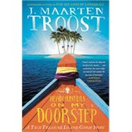 Headhunters on My Doorstep: A True Treasure Island Ghost Story by Troost, J. Maarten, 9781592408733