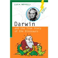 Darwin and the True Story of the Dinosaurs by Novelli, Luca, 9781613738733