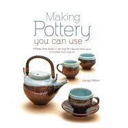 Making Pottery You Can Use by Atkin, Jacqui, 9780764168734