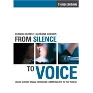 From Silence to Voice: What Nurses Know and Must Communicate to the Public by Buresh, Bernice, 9780801478734
