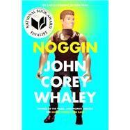 Noggin by Whaley, John Corey, 9781442458734