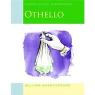 Othello; Oxford School Shakespeare by Shakespeare, William; Gill, Roma, 9780198328735
