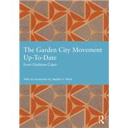 The Garden City Movement Up-To-Date by Culpin,Ewart Gladstone, 9780415748735