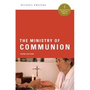 The Ministry of Communion by Kwatera, Michael, 9780814648735