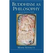 Buddhism as Philosophy by Siderits, Mark, 9780872208735
