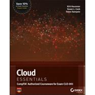 Cloud Essentials : (CompTIA Authorized Courseware for Exam CLO-001) by Hausman, Kirk; Cook, Susan L.; Sampaio, Telmo, 9781118408735