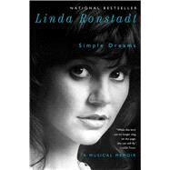 Simple Dreams A Musical Memoir by Ronstadt, Linda, 9781451668735