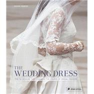 The Wedding Dress: The 50 Designs That Changed the Course of Bridal Fashion by Thompson, Eleanor, 9783791348735