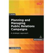 Planning and Managing Public Relations Campaigns by Gregory, Anne, 9780749468736