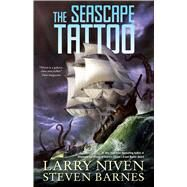 The Seascape Tattoo by Niven, Larry; Barnes, Steven, 9780765378736