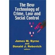 New Technology of Crime, Law and Social Control by Byrne, James M., 9781881798736