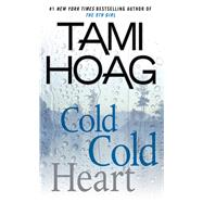 Cold Cold Heart by Hoag, Tami, 9781594138737