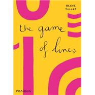 The Game of Lines by Tullet, Hervé, 9780714868738
