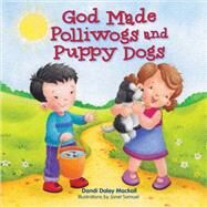 God Made Polliwogs and Puppy Dogs by Mackall, Dandi Daley, 9780736958738