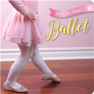 My First Dance: Ballet by Unknown, 9781454918738