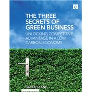 The Three Secrets of Green Business by Kane, Gareth, 9781844078738