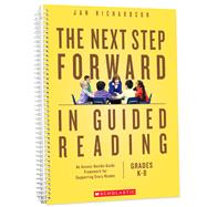 The Next Step Forward in Guided Reading An Assess-Decide-Guide Framework for Supporting Every Reader by Richardson, Jan, 9780545948739
