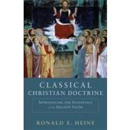 Classical Christian Doctrine by Heine, Ronald E., 9780801048739
