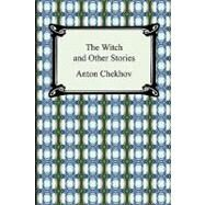The Witch and Other Stories by Chekhov, Anton Pavlovich; Garnett, Constance Black, 9781420938739