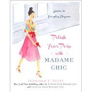 Polish Your Poise with Madame Chic by Scott, Jennifer L., 9781501118739
