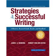 Strategies for Successful Writing A Rhetoric, Research Guide, Reader and Handbook, MLA Update by , 9780134678740