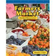 Farmer's Market: Standard Measurement by Hunt, Dawson J., 9780743908740