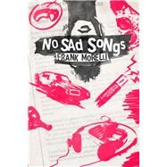 No Sad Songs by Morelli, Frank, 9780989908740