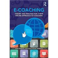 E-Coaching: Theory and practice for a new online approach to coaching by Ribbers; Anne, 9781138778740
