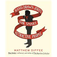 Hand Drawn Jokes for Smart Attractive People by Diffee, Matthew, 9781476748740