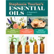 Stephanie Tourles's Essential Oils by Tourles, Stephanie, 9781612128740