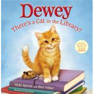 Dewey: There's a Cat in the Library! by Myron, Vicki; Witter, Bret; James, Steve, 9780316068741