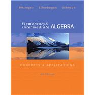 Elementary and Intermediate Algebra Concepts and  Applications by Bittinger, Marvin L.; Ellenbogen, David J.; Johnson, Barbara L., 9780321848741