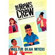 The Cruisers (The News Crew, Book 1) by Myers, Walter Dean, 9780545828741