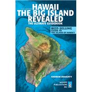 Hawaii - the Big Island Revealed: The Ultimate Guidebook by Doughty, Andrew; Boyd, Leona, 9780983888741