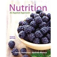 Nutrition An Applied Approach Plus MasteringNutrition with MyDietAnalysis with Pearson eText -- Access Card Package by Thompson, Janice J.; Manore, Melinda, 9780321908742
