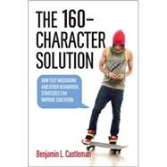 The 160-Character Solution by Castleman, Benjamin L., 9781421418742