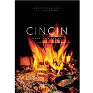 CinCin Wood Fired Cucina by Richardson, Andrew, 9781927958742