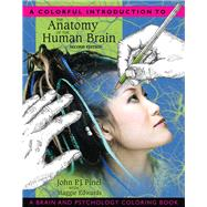 Colorful Introduction to the Anatomy of the Human Brain, A: A Brain and Psychology Coloring Book