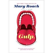 Gulp: Adventures on the Alimentary Canal by Roach, Mary, 9780393348743
