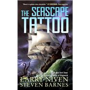 The Seascape Tattoo by Niven, Larry; Barnes, Steven, 9780765378743