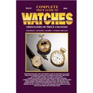 The Complete Price Guide to Watches by Engle, Tom; Gilbert, Richard E.; Shugart, Cooksey, 9780982948743