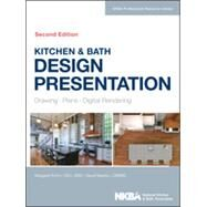 Kitchen & Bath Design Presentation Drawing, Plans, Digital Rendering by Unknown, 9781118568743