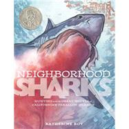 Neighborhood Sharks Hunting with the Great Whites of California's Farallon Islands by Roy, Katherine; Roy, Katherine, 9781596438743