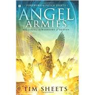 Angel Armies by Sheets, Tim, 9780768408744