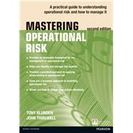 Mastering Operational Risk A practical guide to understanding operational risk and how to manage it by Blunden, Tony; Thirlwell, John, 9780273778745