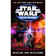 Destiny's Way: Star Wars Legends (The New Jedi Order) by Williams, Walter Jon, 9780345428745